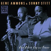 God Bless Jug And Sonny — Gene Ammons, Sonny Stitt
