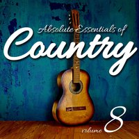 Absolute Essentials of Country, Vol. 8 — Hit Crew Masters