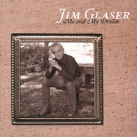 Me and My Dream — Jim Glaser