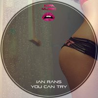 You Can Try — Ian Rans