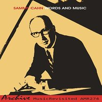 Words and Music — Sammy Cahn