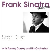 Star Dust — Frank Sinatra, Tommey Dorsey and his Orchestra