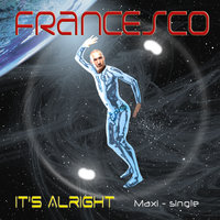 It's Alright - Maxi Single — Francesco