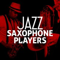 Jazz Saxophone Players — Saxophone Hit Players