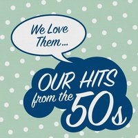 We Love Them... Our Hits from the 50's — сборник