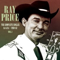 The Complete Singles As & Bs 1950-62, Vol. 1 — Ray Price