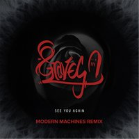 See You Again — 8 Graves & Modern Machines