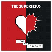 Love and Violence — The Superjesus