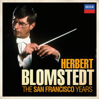 Herbert Blomstedt - The San Francisco Years — Herbert Blomstedt, San Francisco Symphony Orchestra