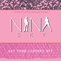 Get Your Clothes Off — Nina Sky