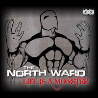 Life Is a Monster — The North Ward