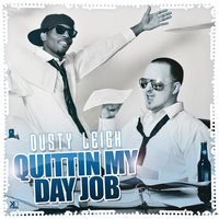 Quitting My Day Job — Dusty Leigh