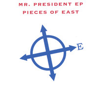 Mr. President — Pieces of East