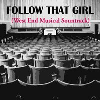 Follow That Girl (West End Musical Sountrack) — сборник
