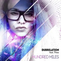 Hundred Miles — Theo, DubRelation