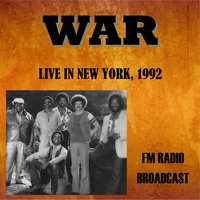 Live in New York, 1992 - FM Radio Broadcast — War