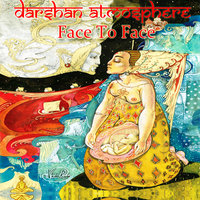 Face to Face — Darshan Atmosphere