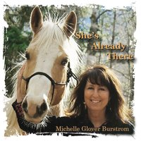 She's Already There — Michelle Glover Burstrom