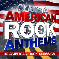 Classic American Rock Anthems - 30 Huge American Rock Classics — Rock Masters