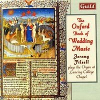 The Oxford Book of Wedding Music — Jeremy Filsell, Charles-Marie Widor, John Stanley, Andrew Carter, William Mathias, Louis James Lefebure-Wely
