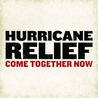 Hurricane Relief: Come Together Now — сборник