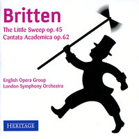 Britten: The Little Sweep & Cantata Academia — London Symphony Orchestra (LSO), Бенджамин Бриттен, George Malcolm, English Opera Group
