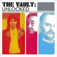 The Vault Unlocked - Singles, B-Sides, Rarities & Deletions - Produced By John Peels Manager, Clive Selwood — сборник