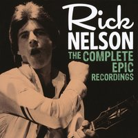 The Complete Epic Recordings — Rick Nelson