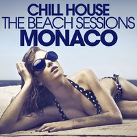 Chill House Monaco - the Beach Sessions — сборник