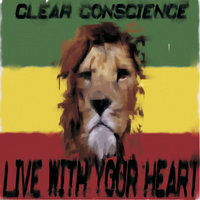 Live With Your Heart — Clear Conscience