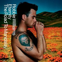 Eternity/The Road To Mandalay — Robbie Williams