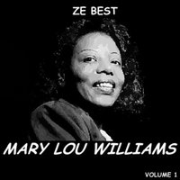 Ze Best - Mary Lou Williams — Mary Lou Williams