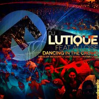 Dancing in the Crowd — ALLOISE, DJ Lutique