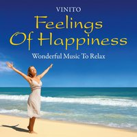 Feelings of Happiness: Wonderful Music to Relax — Vinito