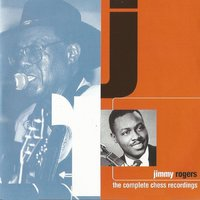 The Complete Chess Recordings — Jimmy Rogers
