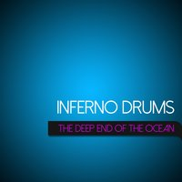 The Deep End of the Ocean — Inferno Drums