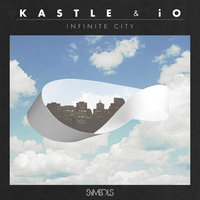 Infinite City — Kastle, Io, Kastle & iO
