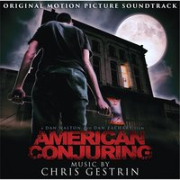 American Conjuring: Original Motion Picture Soundtrack — Chris Gestrin
