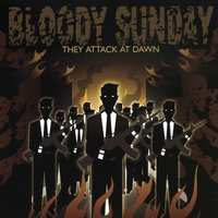 They Attack At Dawn — Bloody Sunday