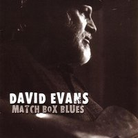 Match Box Blues — David Evans
