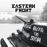 Blood On Snow — Eastern Front