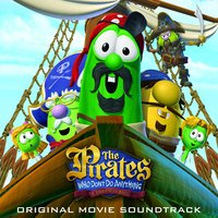 The Pirates Who Don't Do Anything - A Veggietales Movie Soundtrack — саундтрек