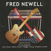 Fred Newell — Jerry Reed, Marty Stuart, Porter Wagoner, Fred Newell