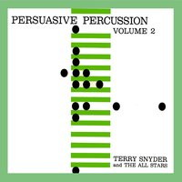 Persuasive Percussion Volume 2 — Terry Snyder