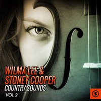 Wilma Lee & Stoney Cooper Country Sounds, Vol. 2 — Wilma Lee & Stoney Cooper