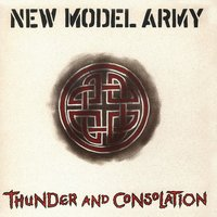 Thunder And Consolation — New Model Army