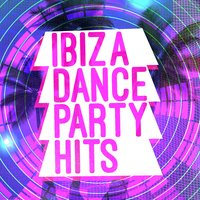 Ibiza Dance Party Hits — Ibiza Dance Party