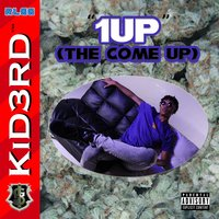 1 Up (The Come Up) - EP — Kid3rd