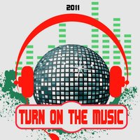 Turn On the Music 2011 — сборник