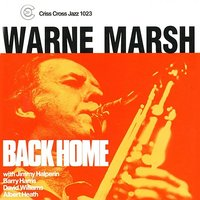 Back Home — David Williams, Albert Heath, Barry Harris, Warne Marsh, Jimmy Halperin